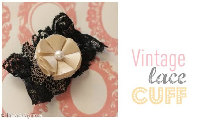 DIY vintage lace cuff on iheartnaptime.com -made for $1!