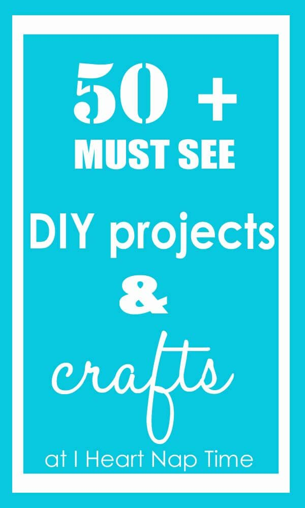50 Must-See DIY Crafts and Projects