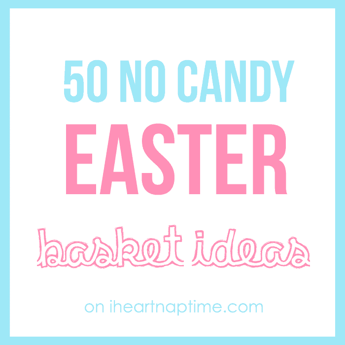 50 no candy easter basket ideas