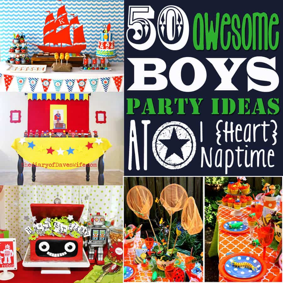 boy birthday party ideas 50 Awesome Boys' Birthday Party Ideas   I Heart Naptime boy birthday party ideas