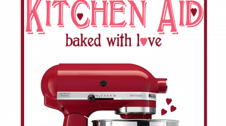 Happy Valentine's Giveaway! Win a Kitchen Aid - $350 value!