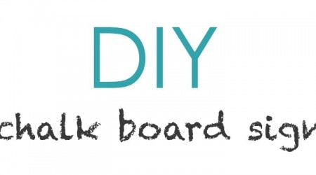 DIY chalk board sign