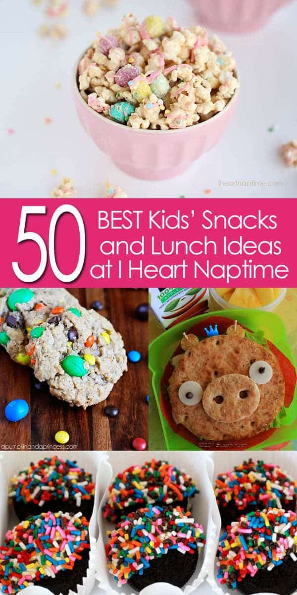50 BEST Kids Lunch and Snack Ideas at I Heart Naptime