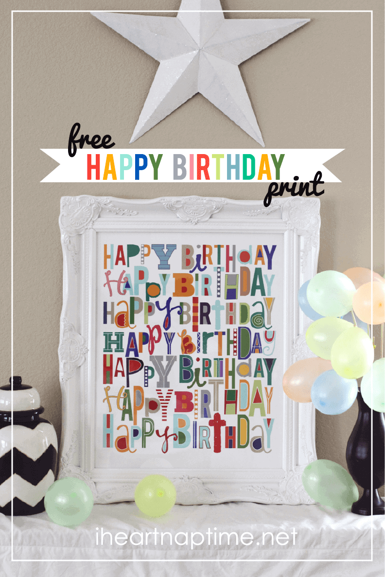 free happy birthday print at i heart naptime.