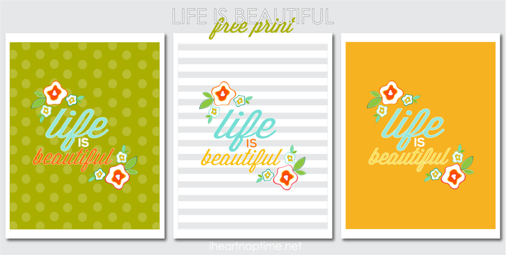 Life is Beautiful {free printable} - I Heart Nap Time