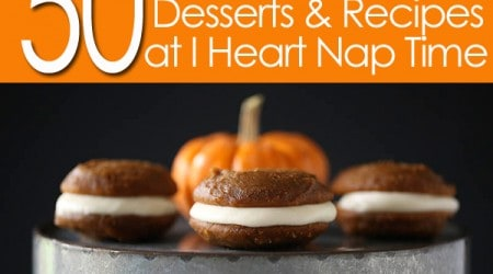 50 BEST Pumpkin Desserts at I Heart Nap Time