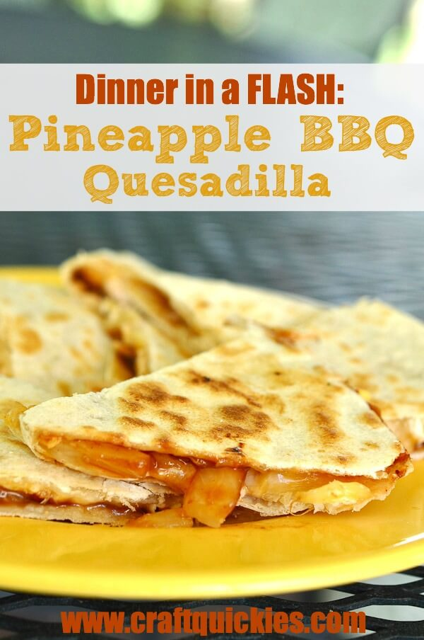 Dinner-in-a-Flash-Pineapple-BBQ-Quesadillas