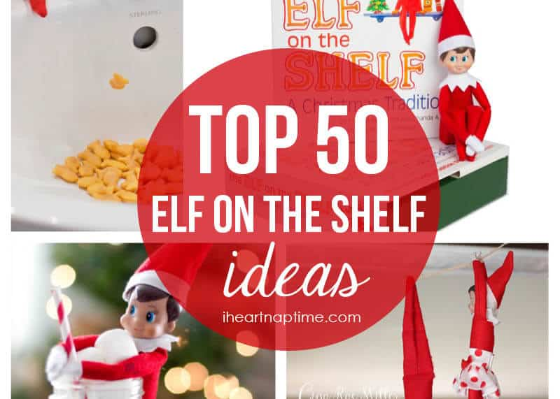 Top 50 elf on the shelf ideas i heart nap time