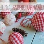 DIY fabric ornaments. @placeofmytaste.com (15 of 22)