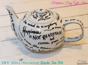 DIY-Oil-Sharpie-Quote-Tea-Pot-Mothers-Day-Gift-Idea-at-The-Happy-Housie