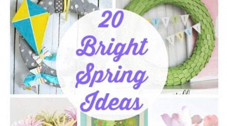 20 Fresh and Bright Spring Ideas