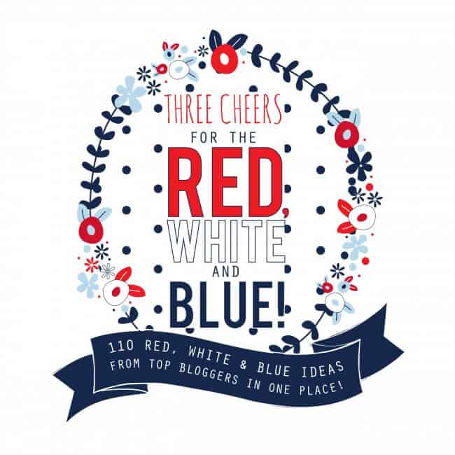 Three Cheers for the Red, White and Blue -100 ideas!