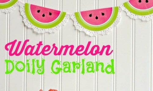 http://www.iheartnaptime.net/wp-content/uploads/2014/07/DimplePrints-Watermelon-Doily-Garland-Free-Printable-500x300.jpg