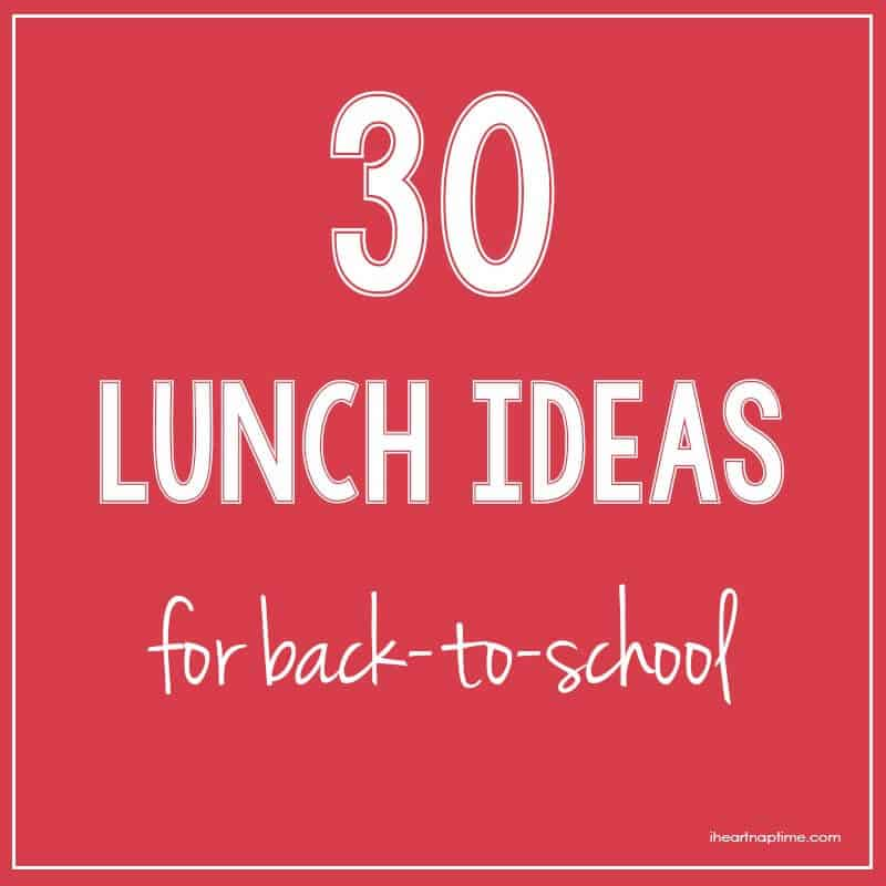30 lunch ideas for back to school