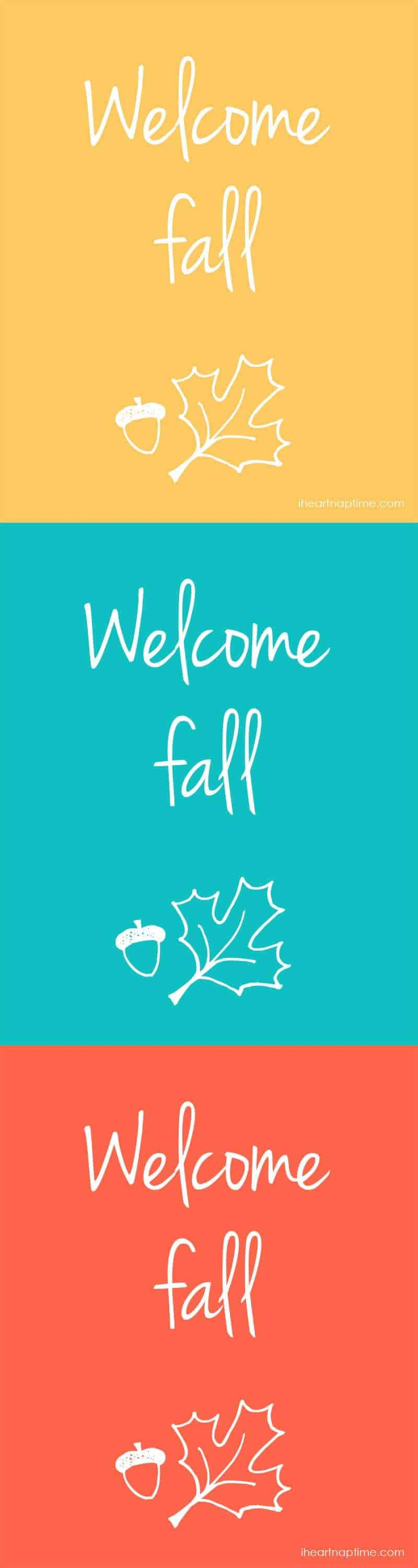Welcome fall free printable art on iheartnaptime.com
