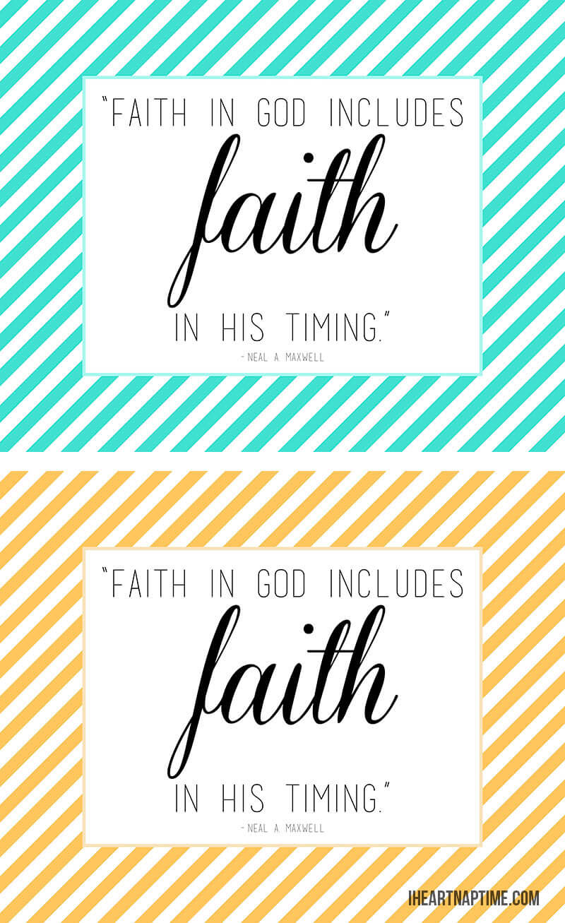 """Faith in God includes faith in His timing."" free printable quote"