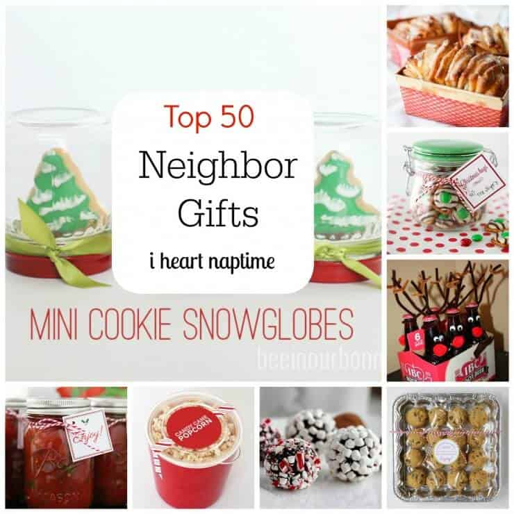 Top 50 neighbor gift ideas on iheartnaptime.com -something for everyone! - Top 50 Neighbor Gift Ideas - I Heart Nap Time