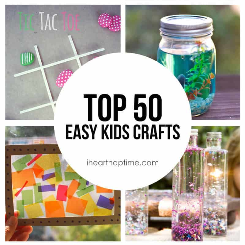 50 Fun & Easy Kids Crafts - I Heart Nap Time
