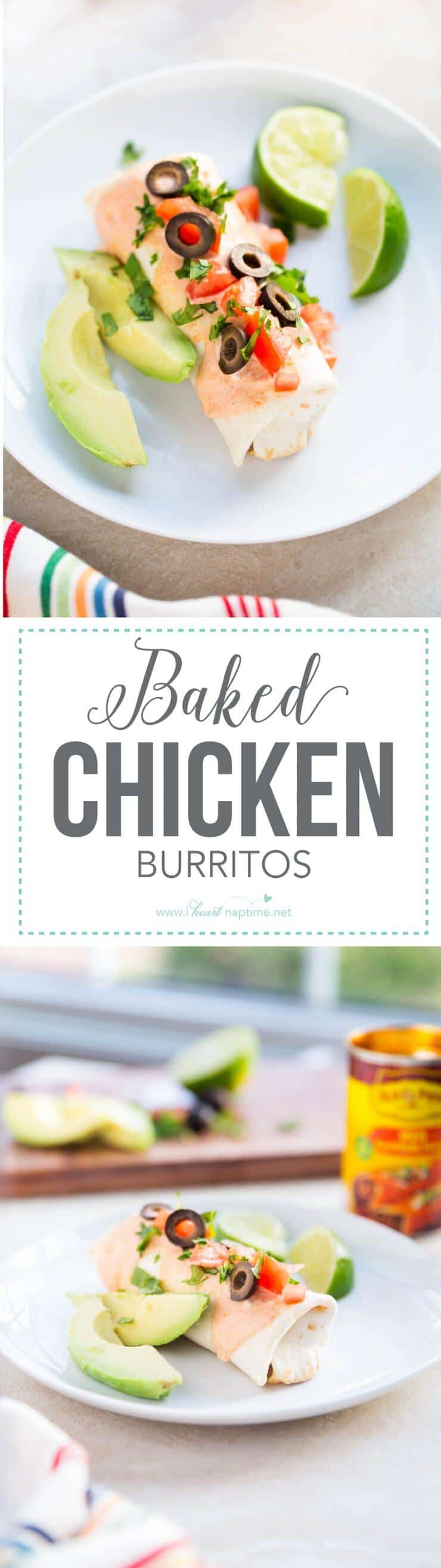 Baked Chicken Burritos... an easy and delicious meal to make in less than 30 minutes. I love to top my burrito with tomatoes, avocado or guacamole, cilantro and olives.