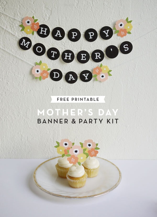 Mother's Day Banner Party Kit + 25 Free Mother's Day Printables - Beautiful and easy gift ideas to honor the women who make the world go round!
