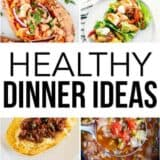 collage of healthy dinner ideas